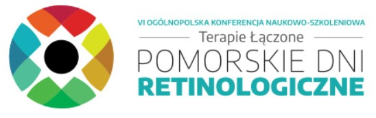 VI Ogólnopolska Konferencja Naukowo-Szkoleniowa TERAPIE ŁĄCZONE – Pomorskie Dni Retinologiczne UWAGA! NOWY TERMIN!