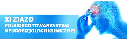 XI Zjazd Polskiego Towarzystwa Neurofizjologii Klinicznej  Postępy w elektrofizjologii i ich kliniczne znaczenie UWAGA! NOWY TERMIN!